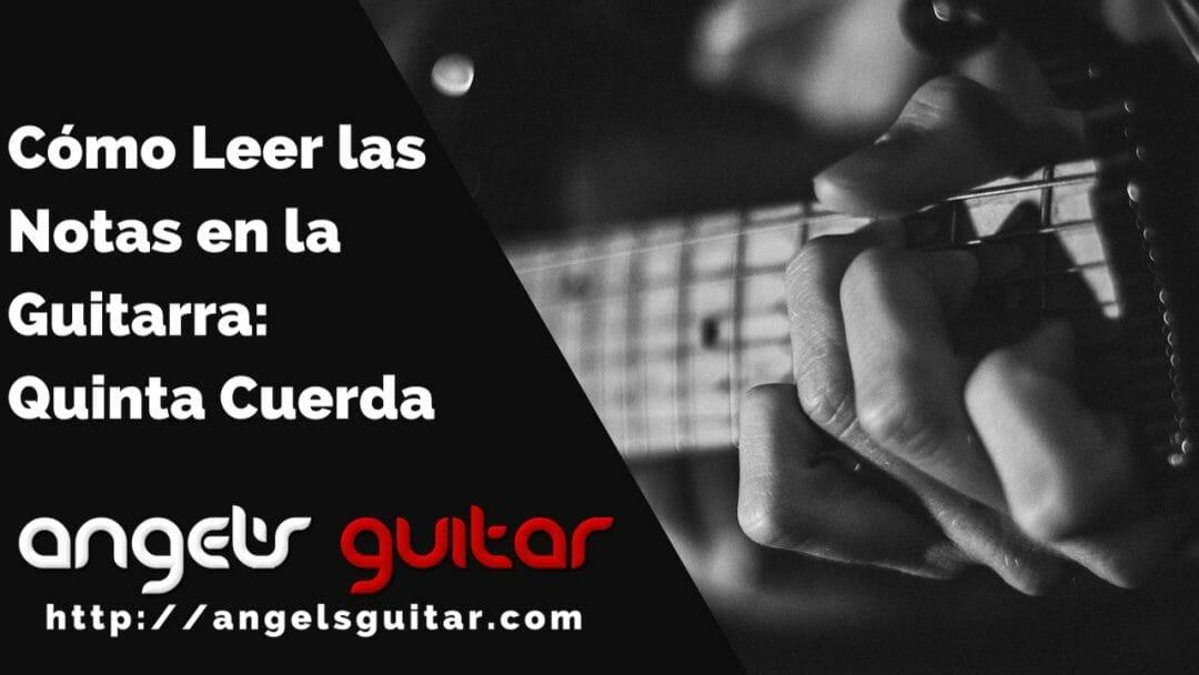 Cómo Leer las Notas en la Guitarra: Quinta Cuerda