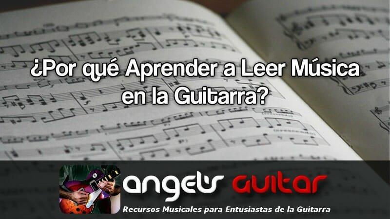 Por que aprender lectura musical en la guitarra