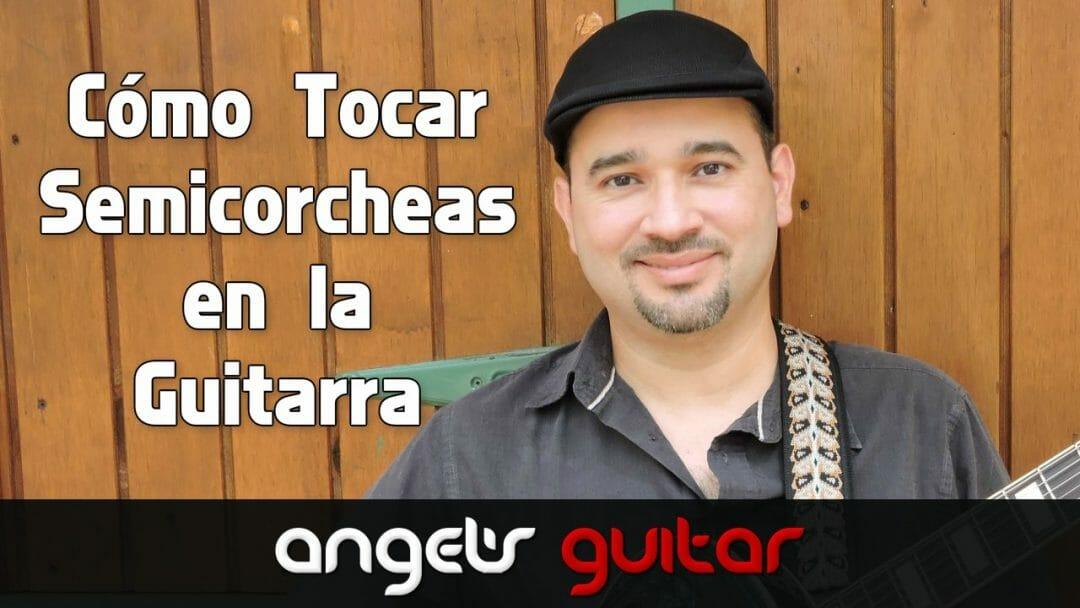 Cómo Tocar Semicorcheas en la Guitarra