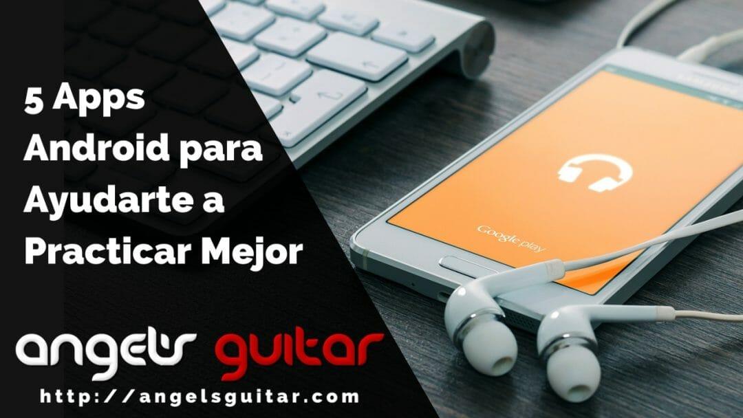 5 Apps Android para Guitarristas que te Ayudarán a Practicar Mejor