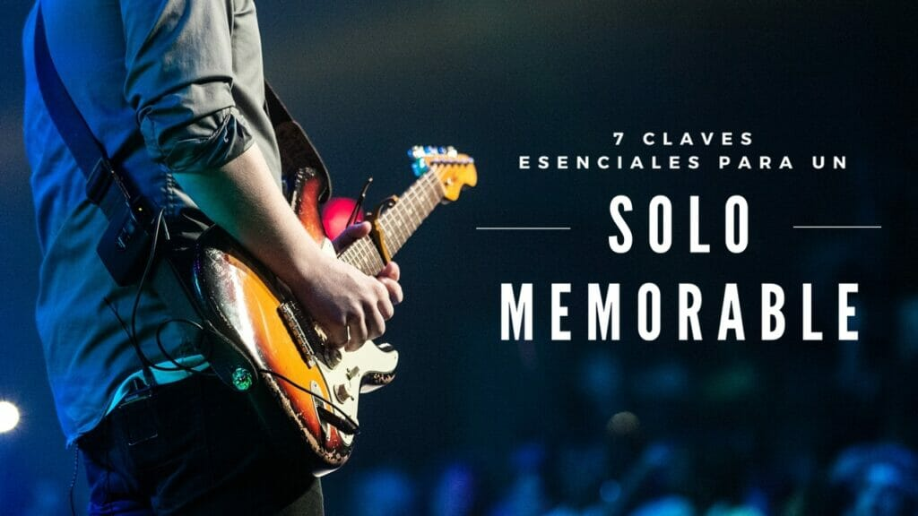 7 claves esenciales para un solo memorable