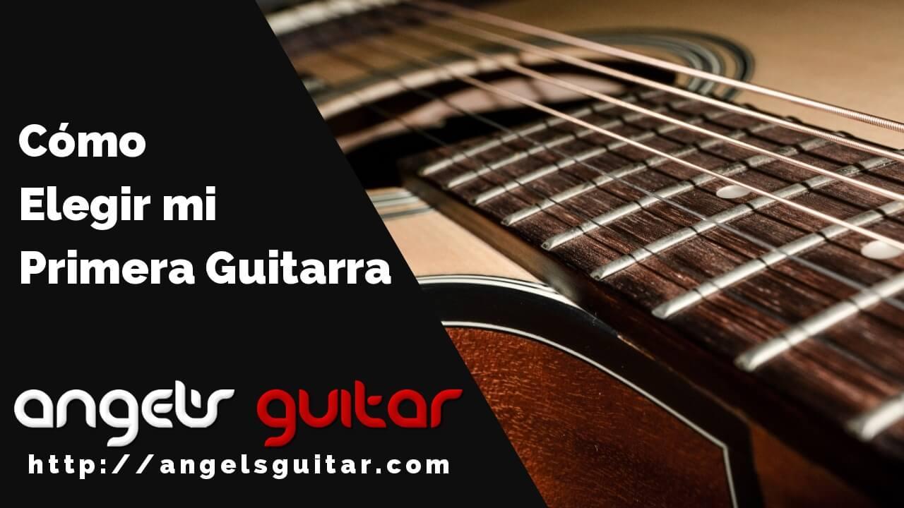 Cómo Elegir mi Primera Guitarra